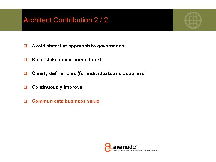 Architect Contribution 2 / 2 q Avoid checklist approach to governance q Build stakeholder