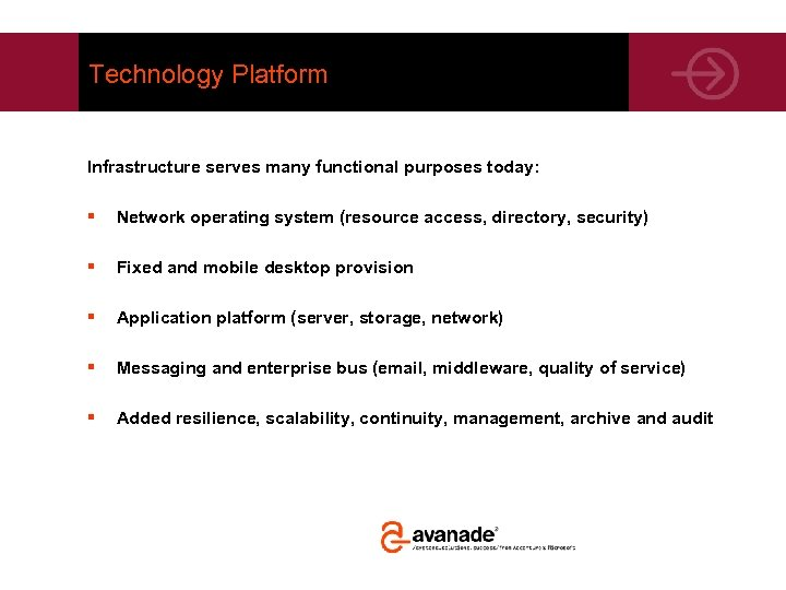 Technology Platform Infrastructure serves many functional purposes today: § Network operating system (resource access,