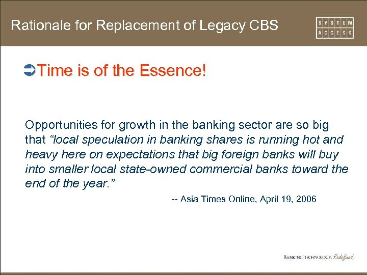 Rationale for Replacement of Legacy CBS ÜTime is of the Essence! Opportunities for growth