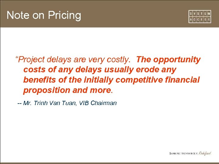 "Note on Pricing ""Project delays are very costly. The opportunity costs of any delays"