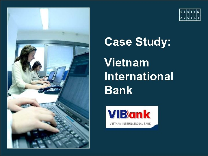 Case Study: Vietnam International Bank