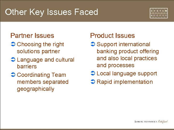 Other Key Issues Faced Partner Issues Product Issues Ü Choosing the right solutions partner