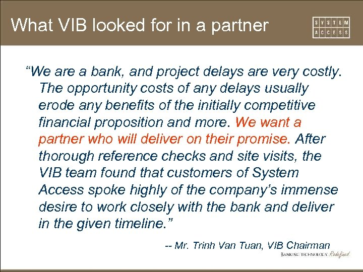 "What VIB looked for in a partner ""We are a bank, and project delays"