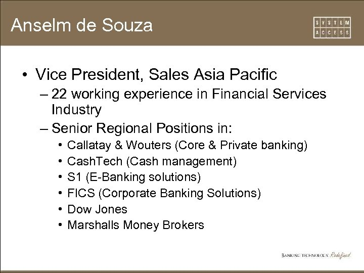 Anselm de Souza • Vice President, Sales Asia Pacific – 22 working experience in