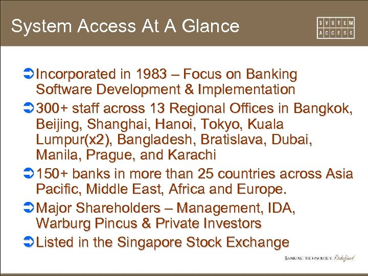 System Access At A Glance Ü Incorporated in 1983 – Focus on Banking Software