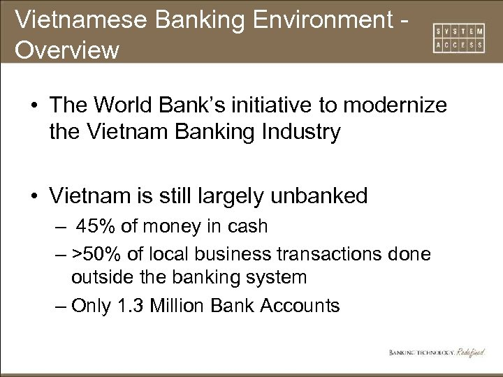 Vietnamese Banking Environment Overview • The World Bank's initiative to modernize the Vietnam Banking