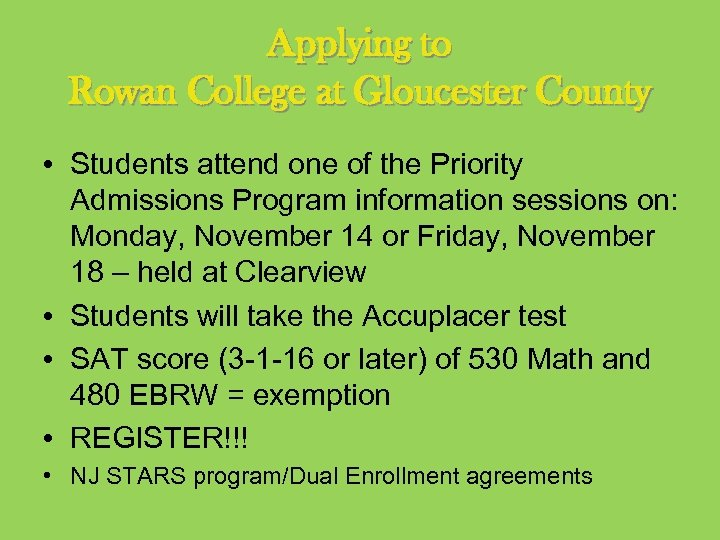Applying to Rowan College at Gloucester County • Students attend one of the Priority