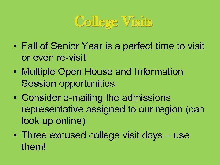 College Visits • Fall of Senior Year is a perfect time to visit or