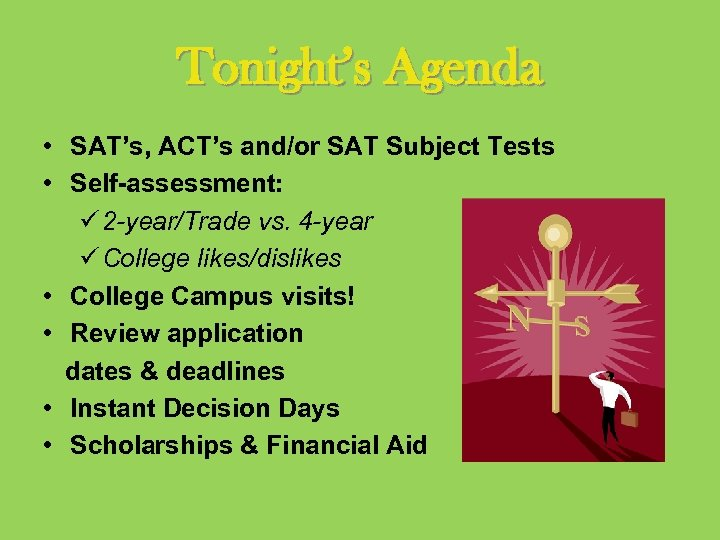 Tonight's Agenda • SAT's, ACT's and/or SAT Subject Tests • Self-assessment: ü 2 -year/Trade