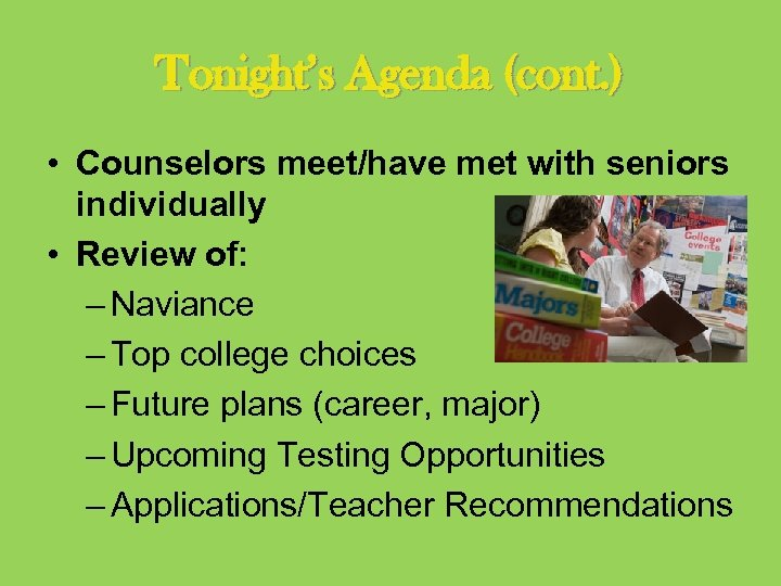 Tonight's Agenda (cont. ) • Counselors meet/have met with seniors individually • Review of: