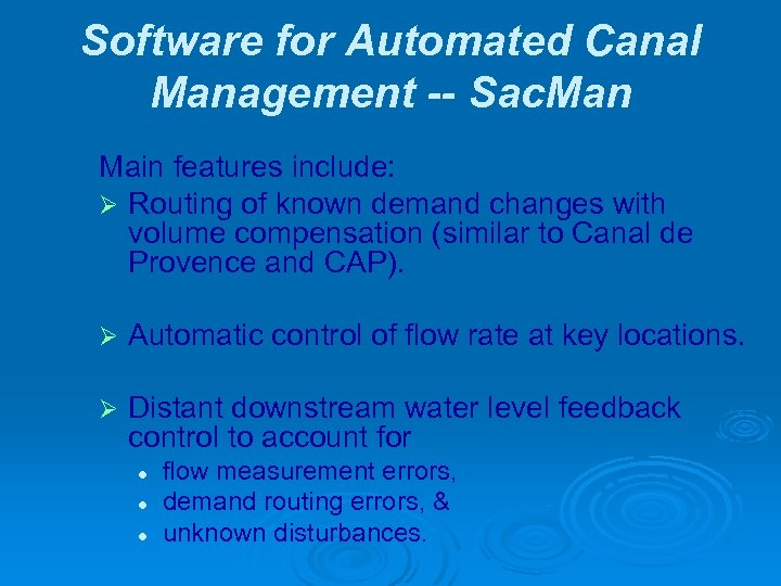 Software for Automated Canal Management -- Sac. Man Main features include: Ø Routing of