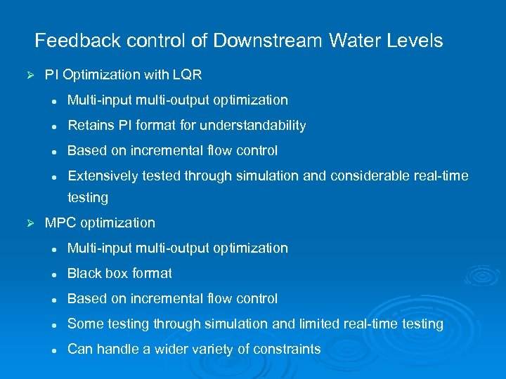 Feedback control of Downstream Water Levels Ø PI Optimization with LQR l Multi-input multi-output