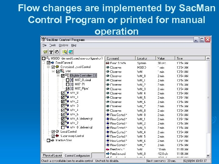 Flow changes are implemented by Sac. Man Control Program or printed for manual operation