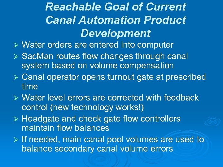 Reachable Goal of Current Canal Automation Product Development Water orders are entered into computer