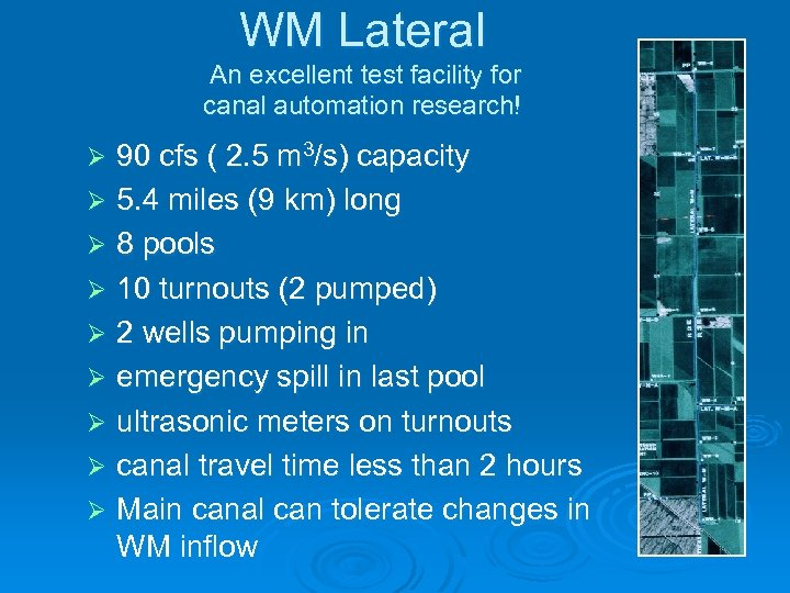 WM Lateral An excellent test facility for canal automation research! 90 cfs ( 2.
