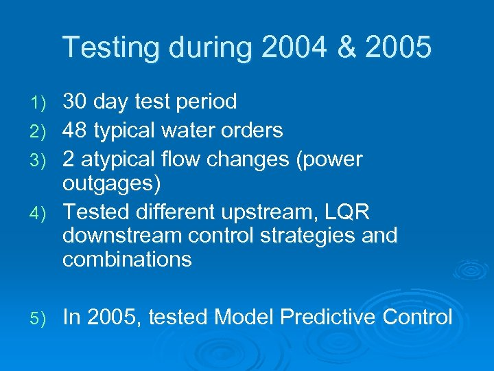 Testing during 2004 & 2005 1) 2) 3) 4) 5) 30 day test period