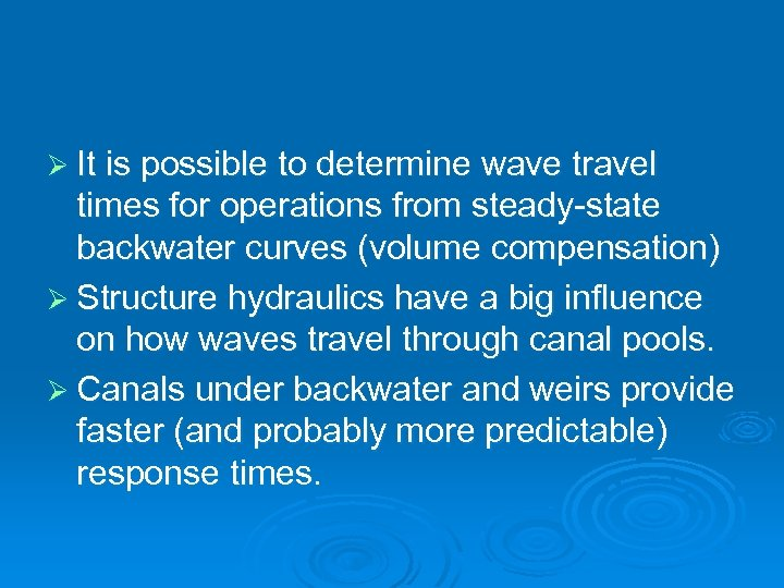 Ø It is possible to determine wave travel times for operations from steady-state backwater