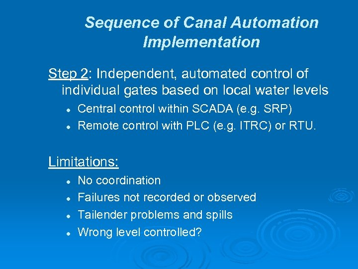 Sequence of Canal Automation Implementation Step 2: Independent, automated control of individual gates based
