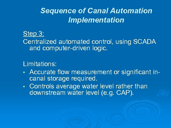Sequence of Canal Automation Implementation Step 3: Centralized automated control, using SCADA and computer-driven