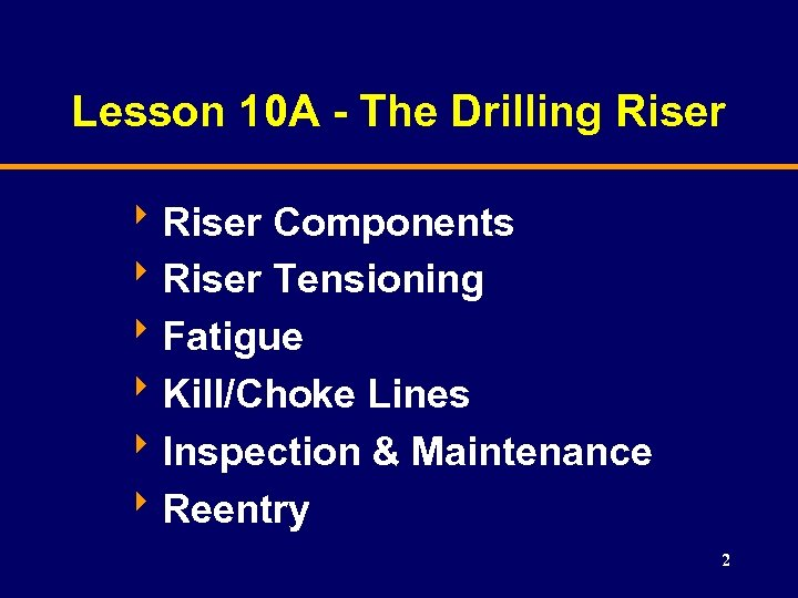 Lesson 10 A - The Drilling Riser 8 Riser Components 8 Riser Tensioning 8