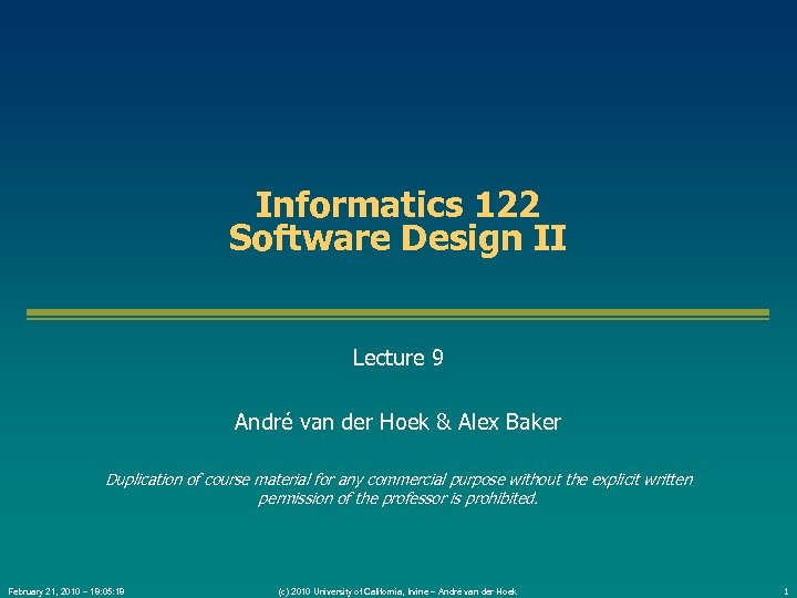 Informatics 122 Software Design II Lecture 9 André van der Hoek & Alex Baker