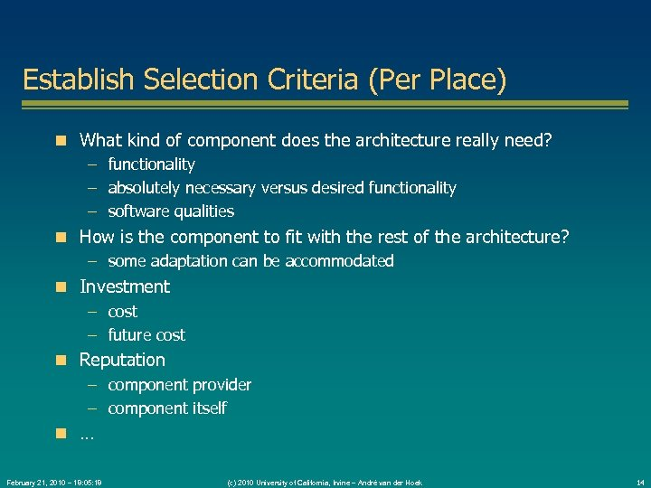 Establish Selection Criteria (Per Place) What kind of component does the architecture really need?