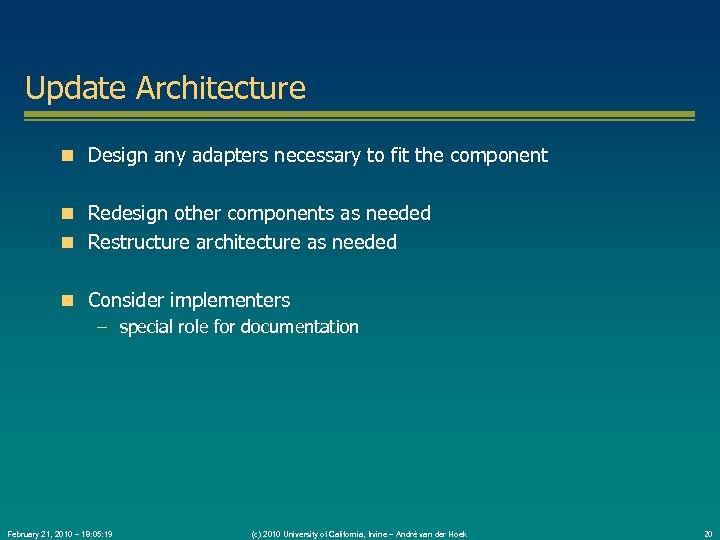 Update Architecture Design any adapters necessary to fit the component Redesign other components as