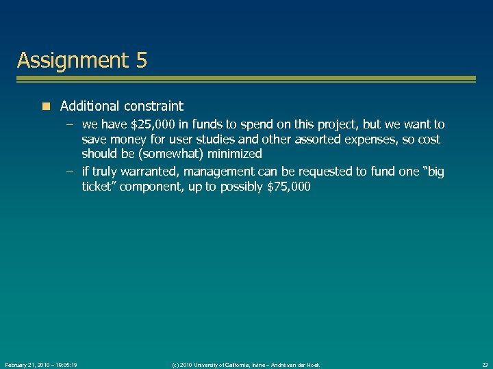 Assignment 5 Additional constraint – we have $25, 000 in funds to spend on