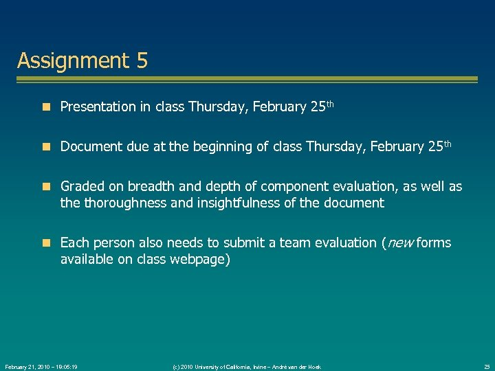 Assignment 5 Presentation in class Thursday, February 25 th Document due at the beginning