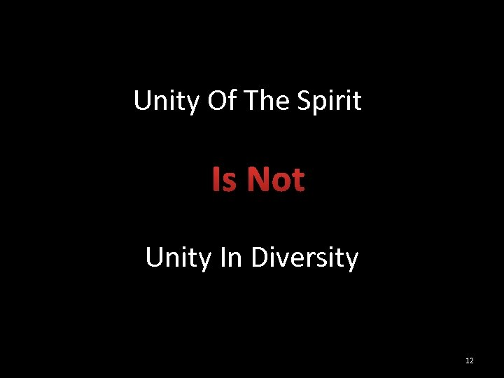 Unity Of The Spirit Is Not Unity In Diversity 12
