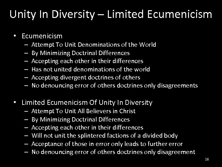 Unity In Diversity – Limited Ecumenicism • Ecumenicism – – – Attempt To Unit