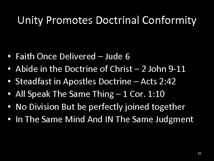 Unity Promotes Doctrinal Conformity • • • Faith Once Delivered – Jude 6 Abide