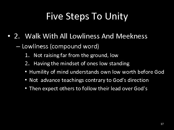 Five Steps To Unity • 2. Walk With All Lowliness And Meekness – Lowliness