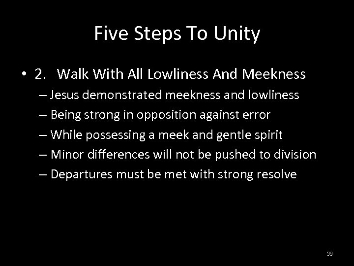 Five Steps To Unity • 2. Walk With All Lowliness And Meekness – Jesus