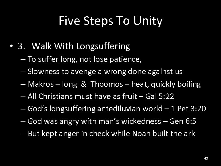 Five Steps To Unity • 3. Walk With Longsuffering – To suffer long, not