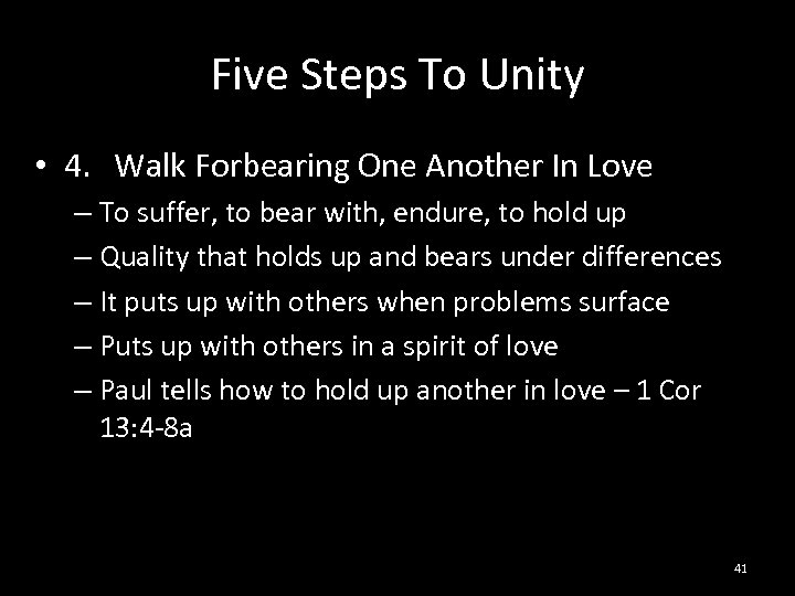 Five Steps To Unity • 4. Walk Forbearing One Another In Love – To