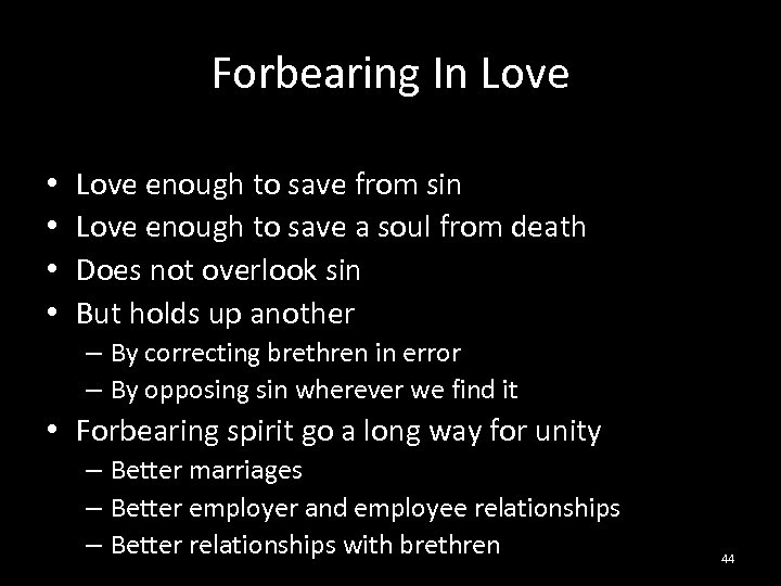 Forbearing In Love • • Love enough to save from sin Love enough to