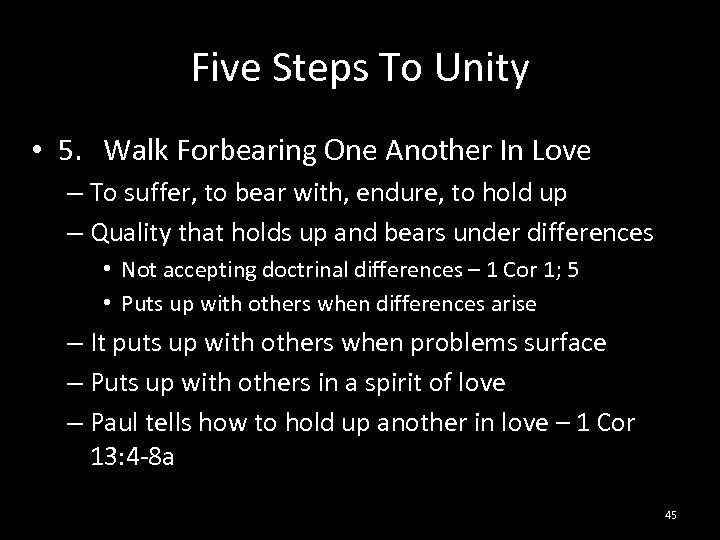 Five Steps To Unity • 5. Walk Forbearing One Another In Love – To