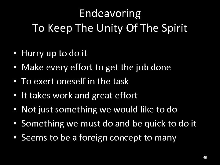 Endeavoring To Keep The Unity Of The Spirit • • Hurry up to do