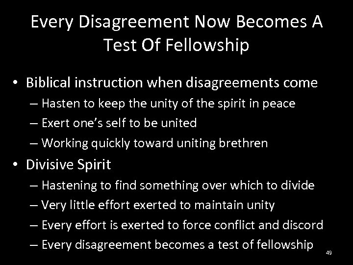 Every Disagreement Now Becomes A Test Of Fellowship • Biblical instruction when disagreements come