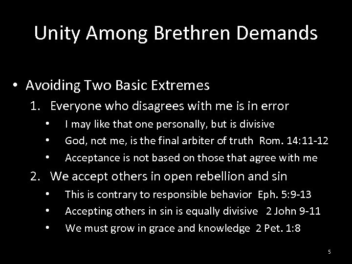 Unity Among Brethren Demands • Avoiding Two Basic Extremes 1. Everyone who disagrees with