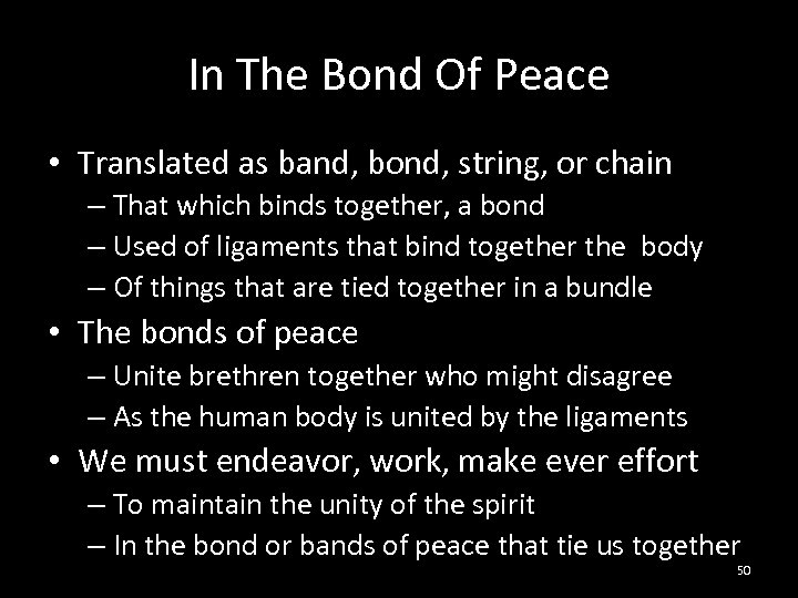 In The Bond Of Peace • Translated as band, bond, string, or chain –