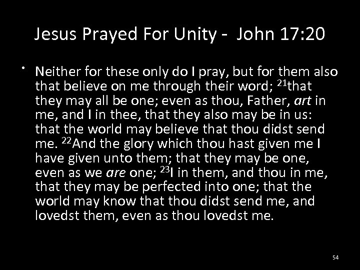 Jesus Prayed For Unity - John 17: 20 • Neither for these only do