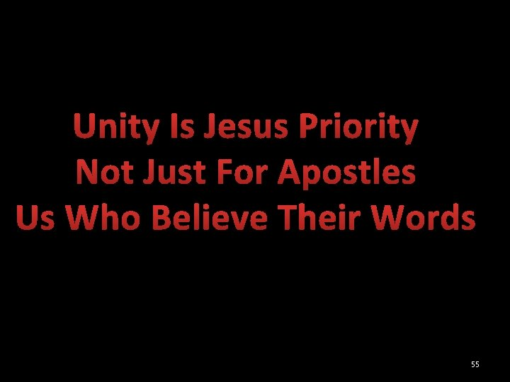 Unity Is Jesus Priority Not Just For Apostles Us Who Believe Their Words 55