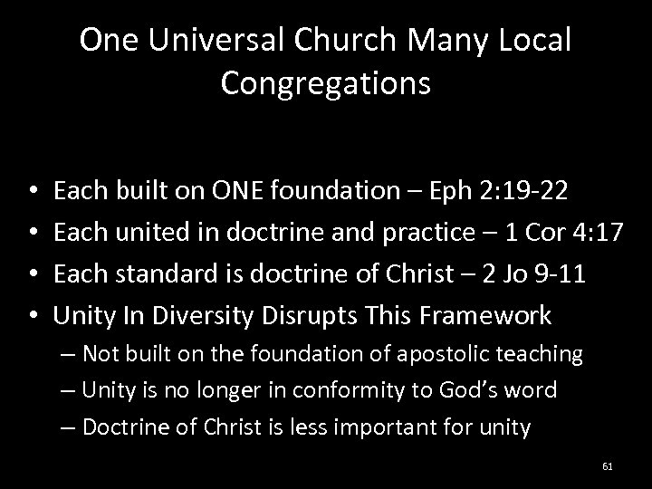 One Universal Church Many Local Congregations • • Each built on ONE foundation –