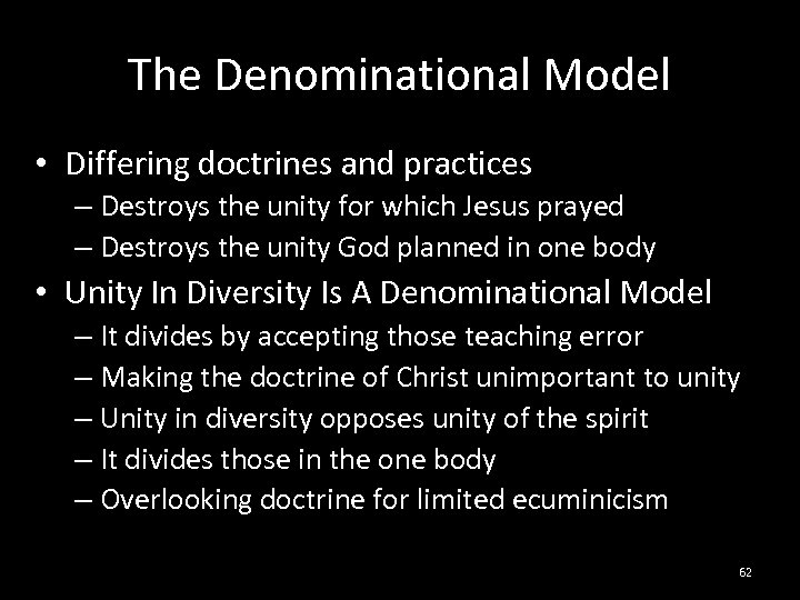 The Denominational Model • Differing doctrines and practices – Destroys the unity for which