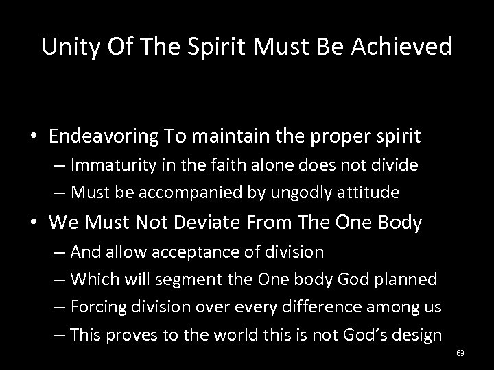 Unity Of The Spirit Must Be Achieved • Endeavoring To maintain the proper spirit
