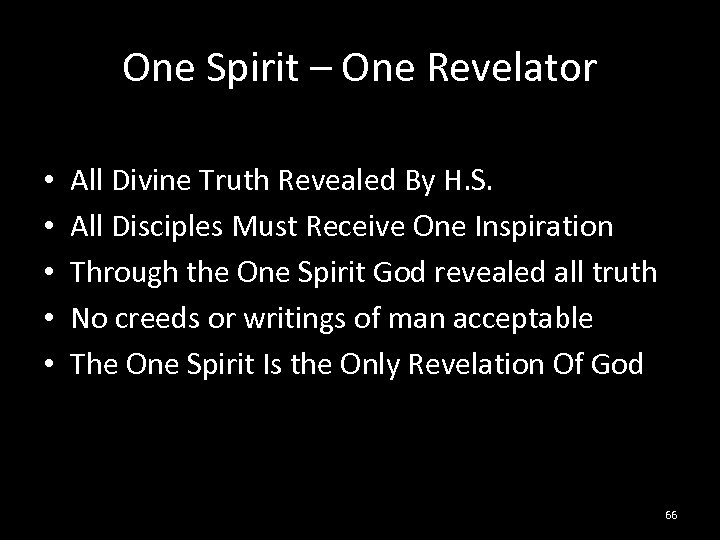 One Spirit – One Revelator • • • All Divine Truth Revealed By H.