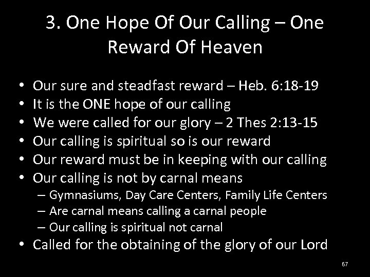 3. One Hope Of Our Calling – One Reward Of Heaven • • •