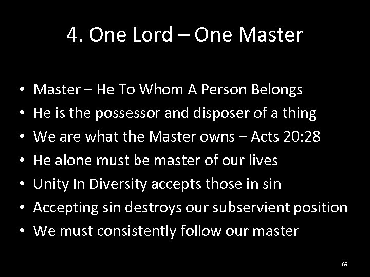 4. One Lord – One Master • • Master – He To Whom A